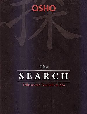 The Search (Talks On The Ten Bulls of Zen)
