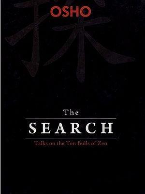 The Search (Talks On The Ten Bulls of Zen)