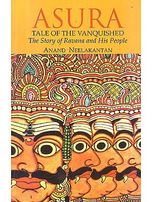 Asura : Tale Of The vanquished (The story of Ravana And His People)