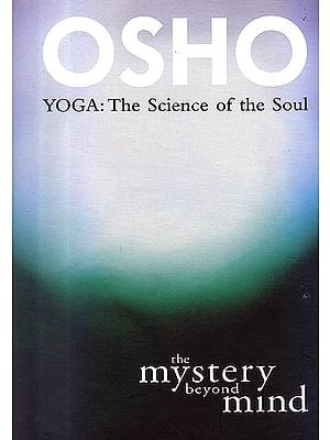The Mystery Beyond Mind (Yoga The Science of The Soul)