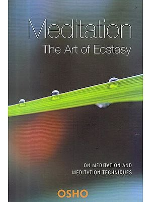 Meditation: The Art Of Ecstasy (On Meditation and Meditation Techniques)