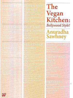 The Vegan Kitchen: Bollywood Style!