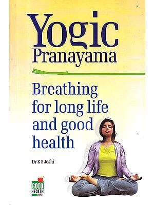 Yogic Pranayama (Breathing For Long Life and Good Health)