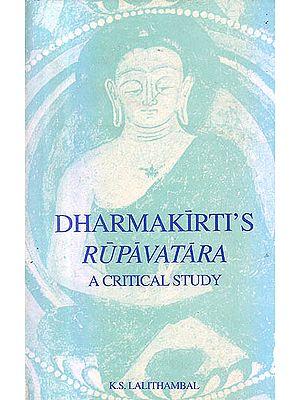 Dharmakirti's Rupavatara (A Critical Study)