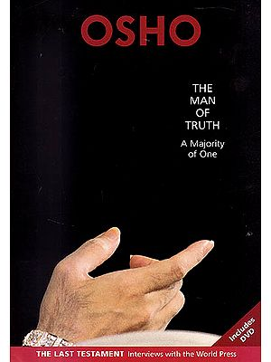 The Man Of Truth (A Majority Of One): Interviews with World Press