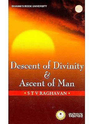 Descent of Divinity and Ascent of Man