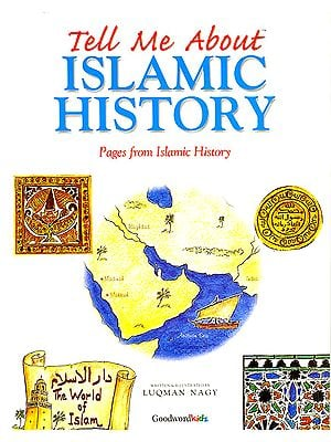 Tell Me About Islamic History (Pages from Islamic History)