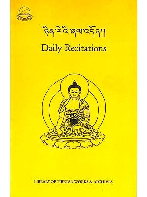 Daily Recitations (Tibetan Text with Roman Transliteration and English Translation)