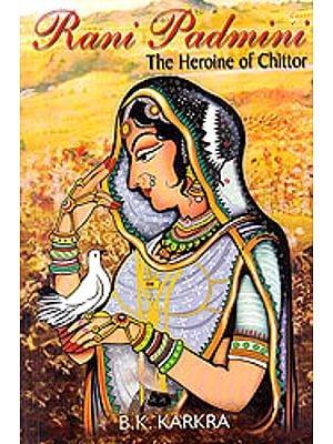 Rani Padmini (The Heroine of Chittor)