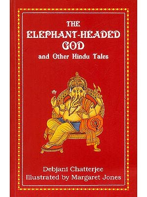 The Elephant-Headed God and Other Hindu Tales