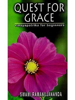 Quest For Grace (Vinaya Patrika For Beginners)