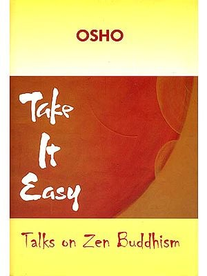 Take It Easy (Talks On Zen Buddhism)