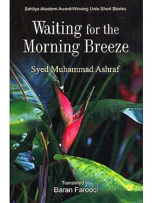 Waiting For The Morning Breeze: Sahitya Akademi Award Winning Urdu Stories