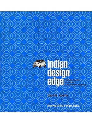 Indian Design Edge (Strategic Insights For Success In The Creative Economy)