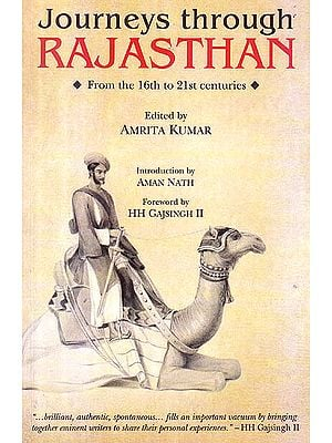 Journeys Through Rajasthan (From The 16th to 21st Centuries)