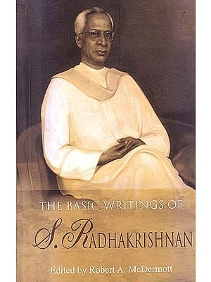 The Basic Writings of S.Radhakrishnan