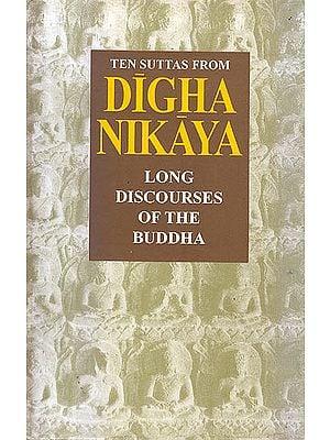 Ten Suttas From Digha Nikaya (Long Discourses of the Buddha)