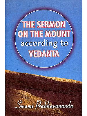"The Sermon On The Mount ""According to Vedanta"""