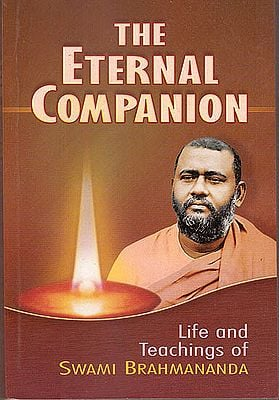 The Eternal Companion: Life and Teachings of Swami Brahmananda