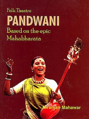 "Folk Theatre Pandwani ""Based On The Epic Mahabharata"""