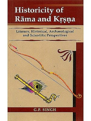 Histrocity of Rama and Krsna: Literary, Historical, Archaelogical and Scientific Perspectives