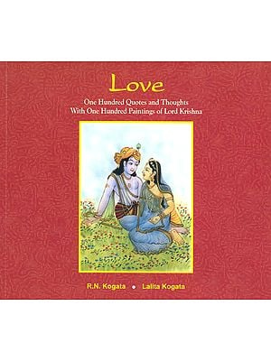 Love: One Hundred Quotes and Thoughts With One Hundred Paintings Of Lord Krishna