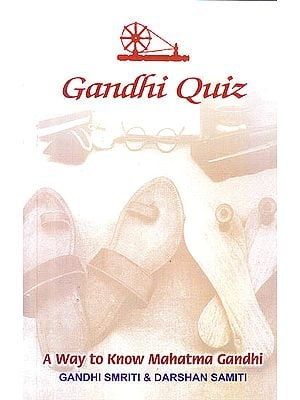 "Gandhi Quiz ""A Way to Know Mahatma Gandhi"""