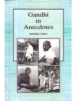 Gandhi in Anecdotes