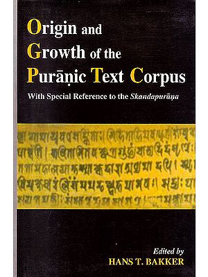 "Origin and Growth of the Puranic Text Corpus ""With Special Reference to the Skandapurana"""