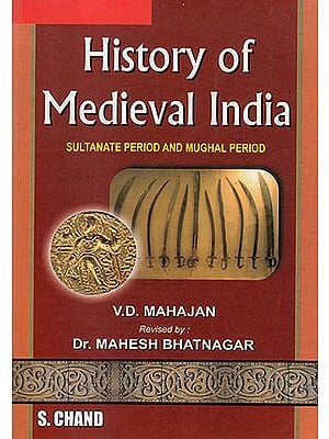"History Of Medieval India ""Sultanate Period And Mughal Period"""
