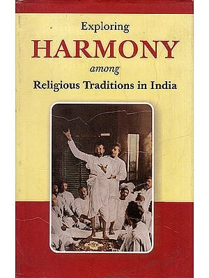 Exploring Harmony Among Religious Traditions In India