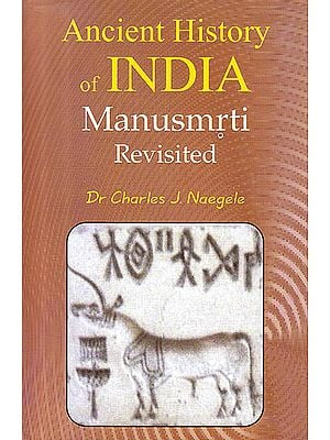 Ancient History of Indian: Manusmrti Revisited