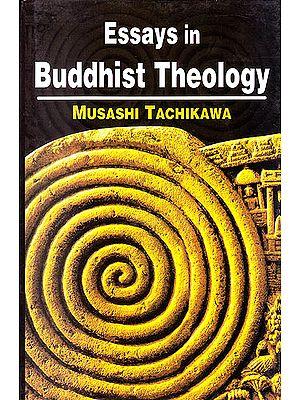 Essays In Buddhist Theology