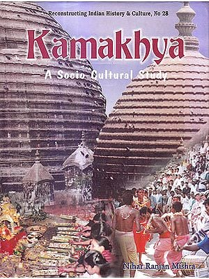 Kamakhya: A Socio-Cultural Study