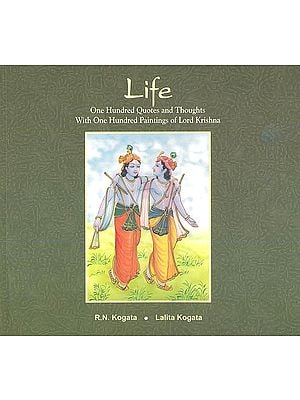 Life: One Hundred Quotes and Thoughts With One Hundred Paintings of Lord Krishna