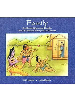 Family : One Hundred Quotes and Thoughts With One Hundred Paintings of Lord Ganesha