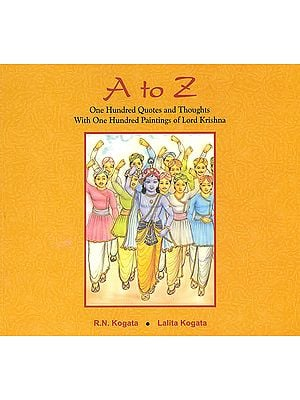 A to Z : One Hundred Quotes and Thoughts With One Hundred Paintings of Lord Krishna