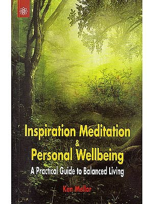 Inspiration Meditation and Personal Wellbeing : A Practical Guide to Balanced Living