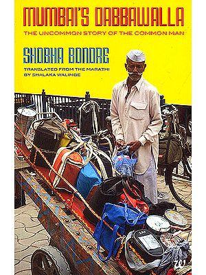 Mumbai's Dabbawalla: The Uncommon Story Of The Common Man