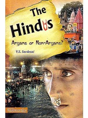 The Hindus: Aryans or Non-Aryans?