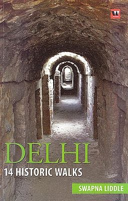Delhi : 14 Historic Walks
