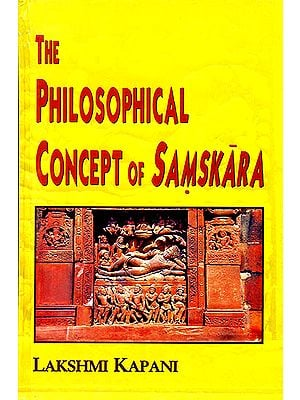 The Philosophical Concept of Samskara