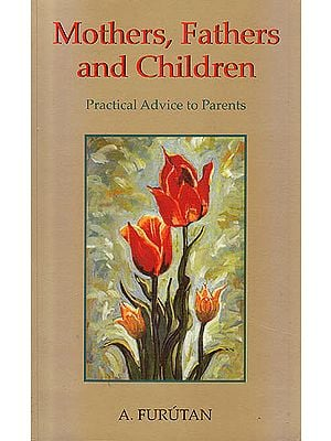 Mother, Father And Children: Practical Advice To Parents