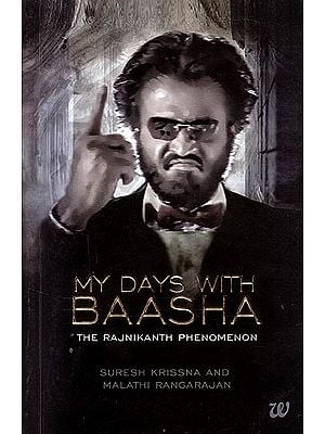 My Days With Baasha: The Rajnikanth Phenomenon