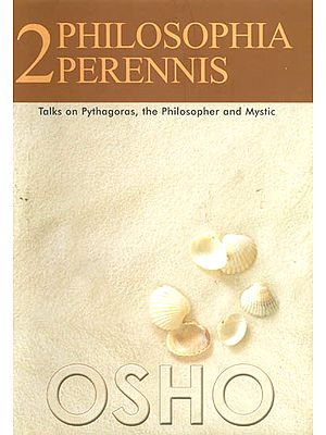 "2 Philosophia Perennis ""Talks on Pythagoras, the Philosopher and Mystic"""