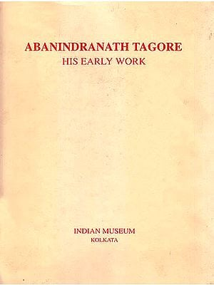 Abanindranath Tagore: His Early Work