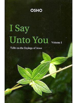 I Say Unto You: Talks on the Sayings of Jesus