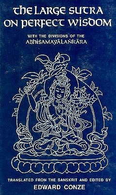 "The Large Sutra on Perfect Wisdom ""With the Divisions of the Abhisamyalankara """