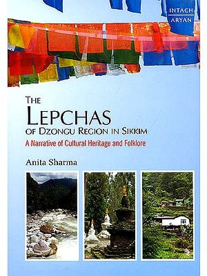 The Lepchas of Drongu Region In Sikkim : A Narrative of Cultural Heritage and Folklore