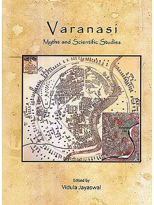 Varanasi Myths and Scientific Studies: Proceedings of An Interdisciplinary Workshop